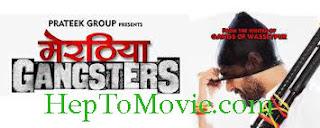 Meeruthiya Gangsters (2015) Full Movie Free Download HD online 480p 720p AVI mp4 MKV