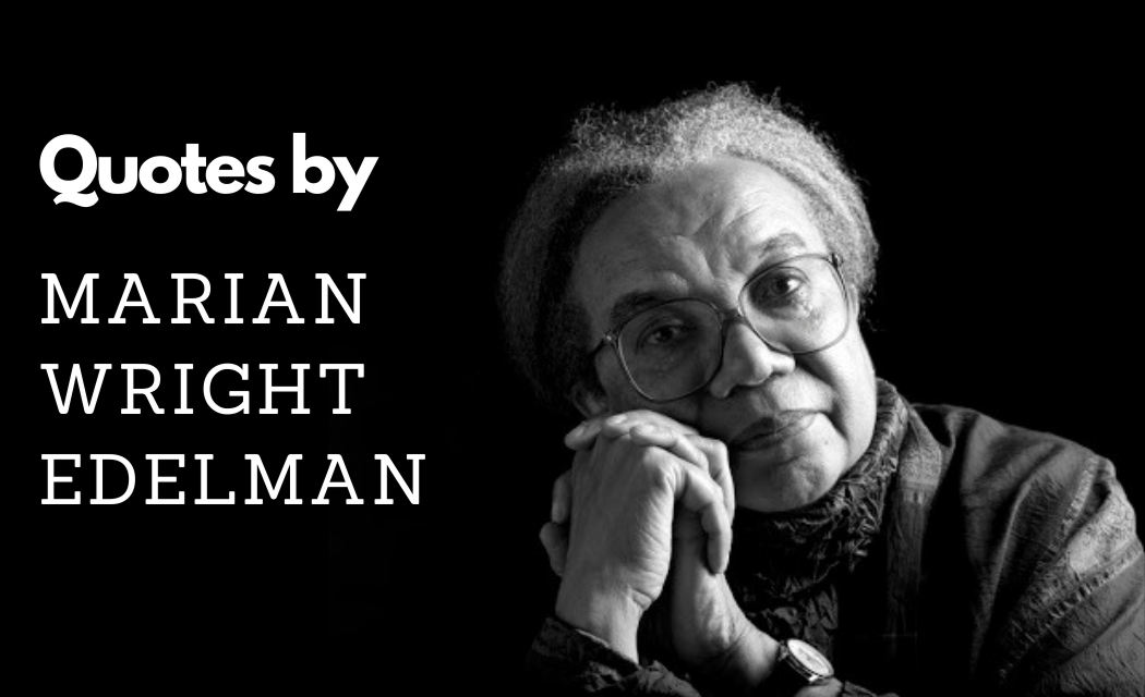 BEST QUOTES BY MARIAN WRIGHT EDELMAN WITH QUOTES IMAGES