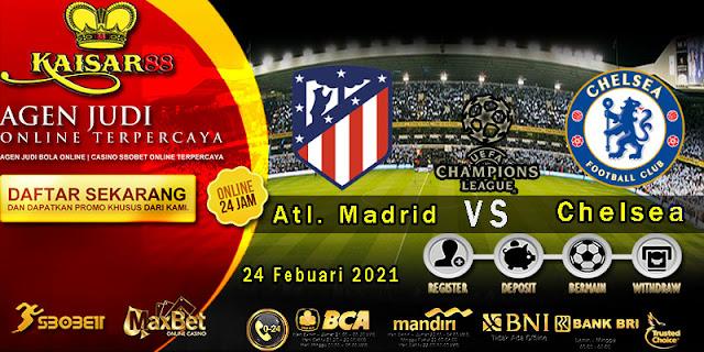 Prediksi Bola Terpercaya Liga Champions Atl. Madrid vs Chelsea 24 Februari 2021