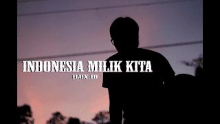 Lirik Lagu Indonesia Milik Kita - Ilux