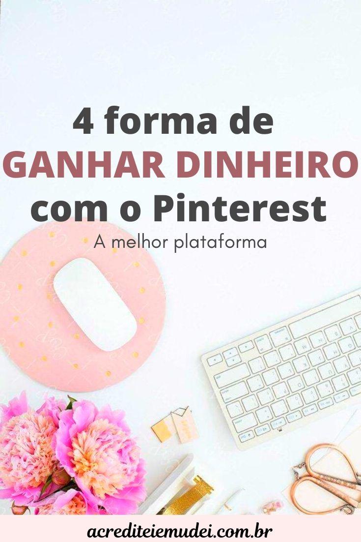 COMO GANHAR DINHEIRO COM PINTEREST -  CONFIRA  4 MELHORES FORMAS