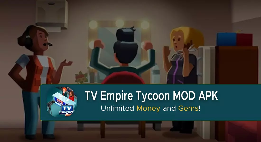 TV Empire Tycoon MOD Apk Unlimited Money and Gems