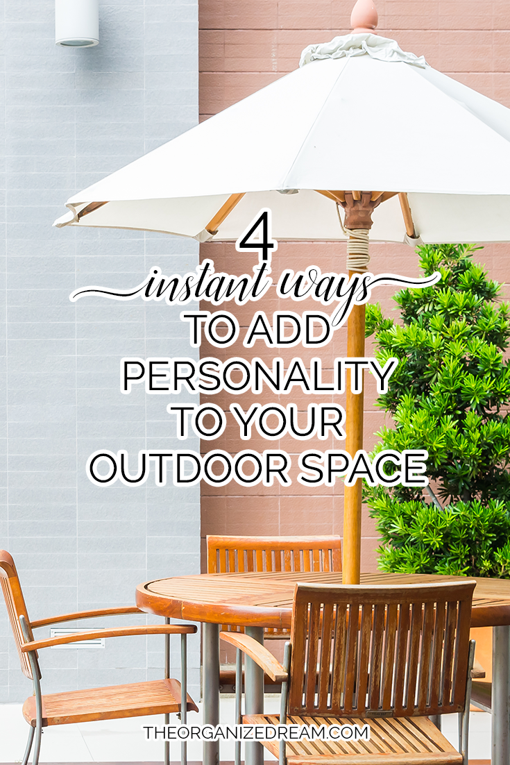4 ways to add personality to your outdoor space instantly!  #decorating #styling #homedecor