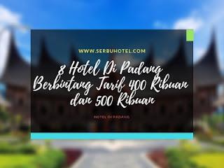 8 Hotel Di Padang Berbintang Tarif 400 Ribuan dan 500 Ribuan