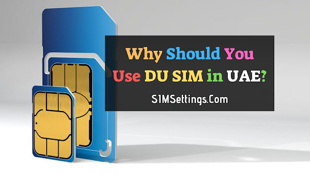 Why Should You Use DU SIM in UAE as Tourist