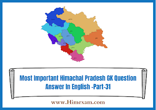 Most Important Himachal Pradesh GK Question Answer In English -Part-31