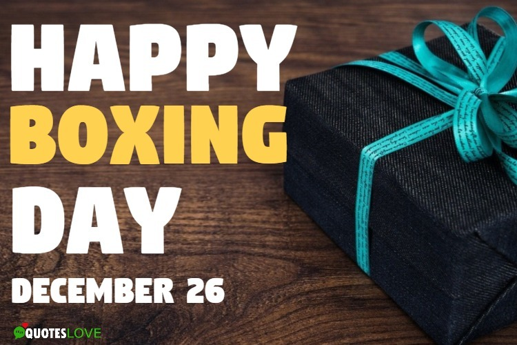 93+ (Best) Boxing Day Quotes, Wishes, Messages, Greetings, Images
