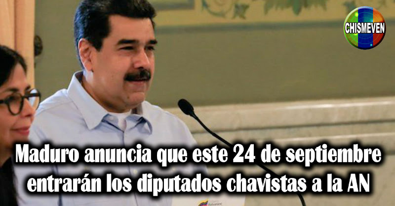 Maduro anuncia que este 24 de septiembre entrarán los diputados chavistas a la AN