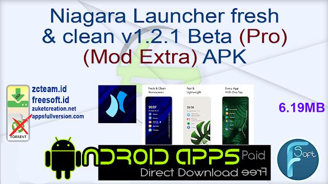 Niagara Launcher fresh & clean v1.2.1 Beta (Pro) (Mod Extra) APK