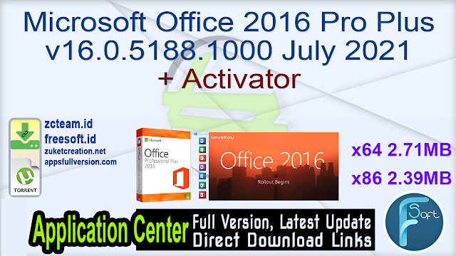 Microsoft Office 2016 Pro Plus v16.0.5188.1000 July 2021 + Activator_ ZcTeam.id