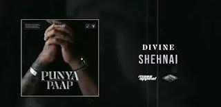DIVINE - SHEHNAI Lyrics
