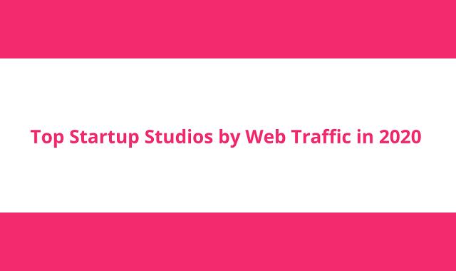 Top Startup Studios by Website Traffic