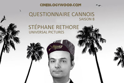 Stéphane Rethore Universal Pictures Festival de Cannes 2021 Questionnaire cannois CINEBLOGYWOOD