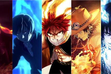 Inilah Daftar 10 Karakter Anime Pengguna Api Terkuat, Siapa Saja Mereka?