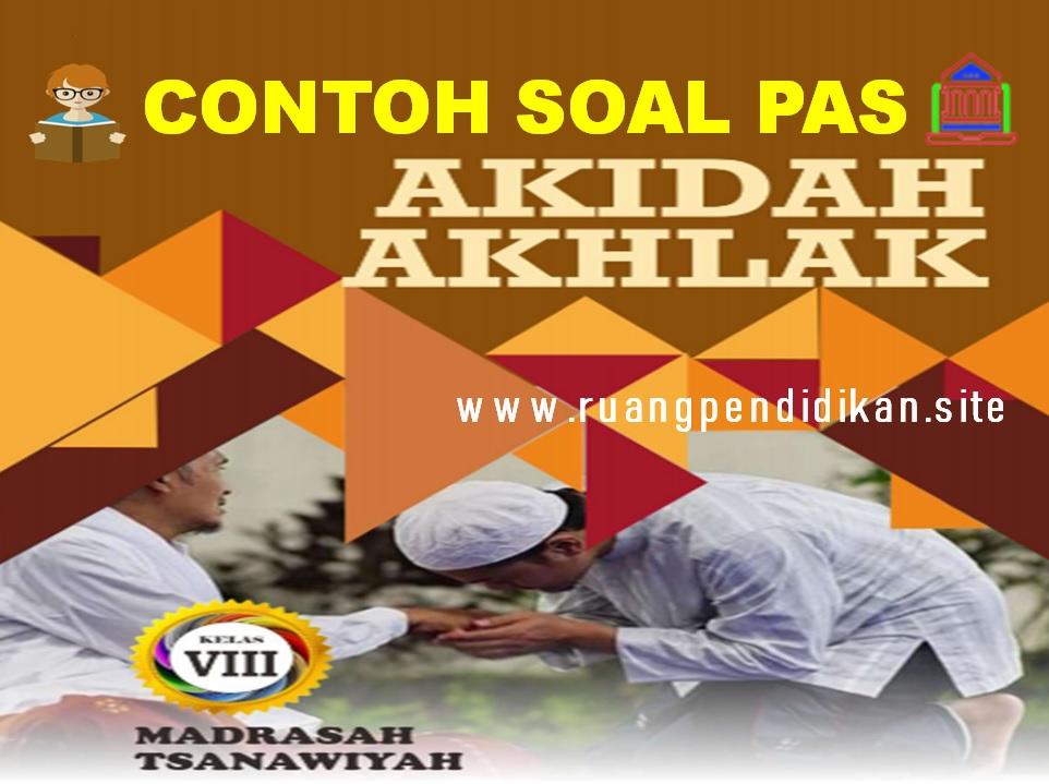 Soal PAS Akidah Akhlak Kelas 8 SMP/MTs
