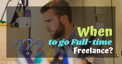 When To Go Full-Time Freelance And Leave Your Job: