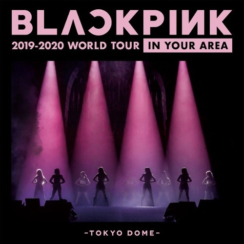 BLACKPINK - BLACKPINK 2019-2020 WORLD TOUR IN YOUR AREA - TOKYO DOME (Live) [FLAC + MP3 320 / WEB]