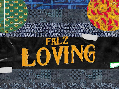 Music: Falz – Loving