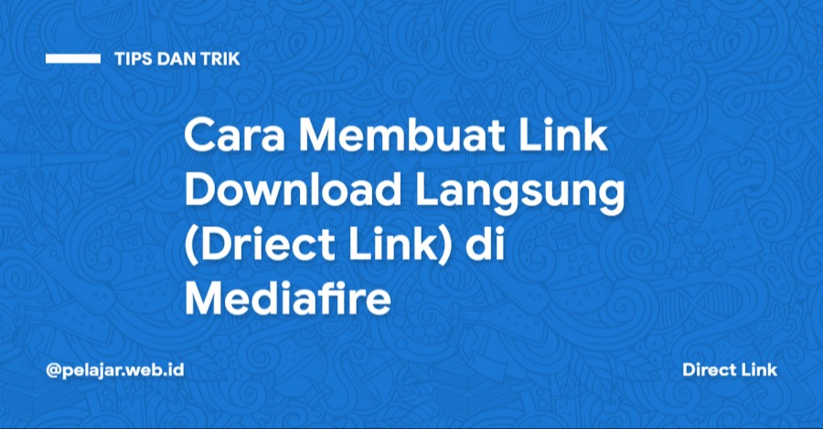 Cara Membuat Direct Link di Mediafire