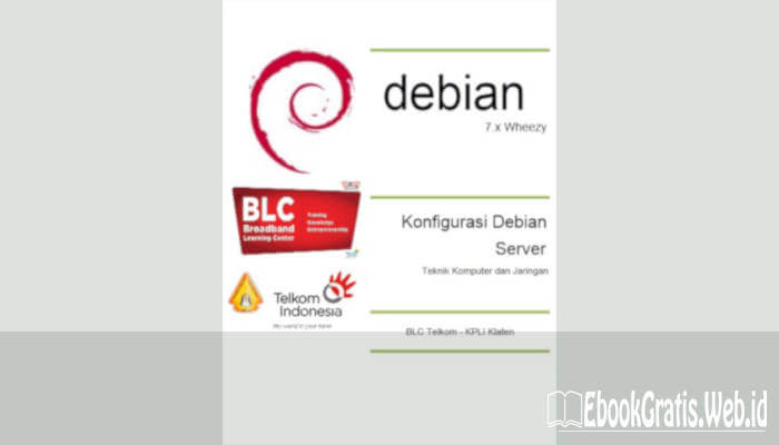 Ebook Buku Konfigurasi Debian Server Ver BLC Telkom