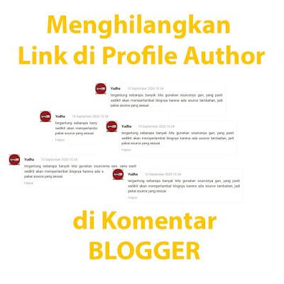 Menghilangkan Link Nama Author Dikolom Komentar Blogspot