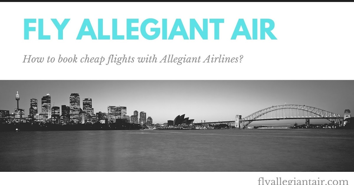 How to book cheap flights with Allegiant Airlines?