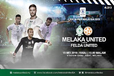Live Streaming Melaka United vs Felda United 15.5.2019 Liga Super