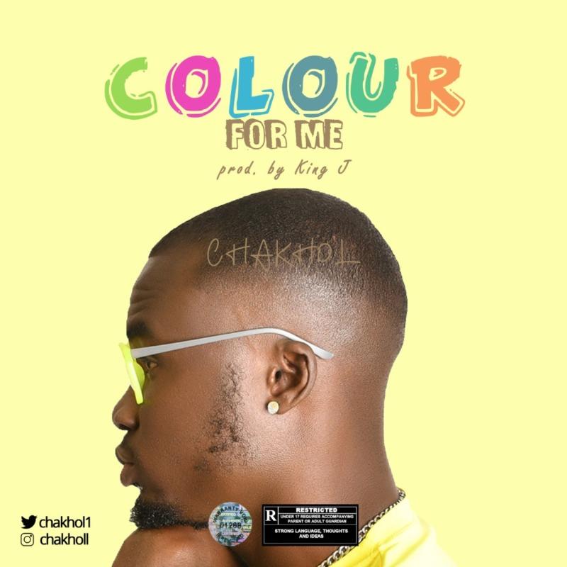 """Chakhol – """"Colour For Me"""" #Arewapublisize"""