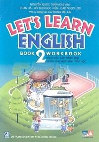 Let's learn English Book 2 - Workbook: sách bài tập tiếng anh dùng cho học sinh tiểu học - Nguyễn Quốc Tuấn