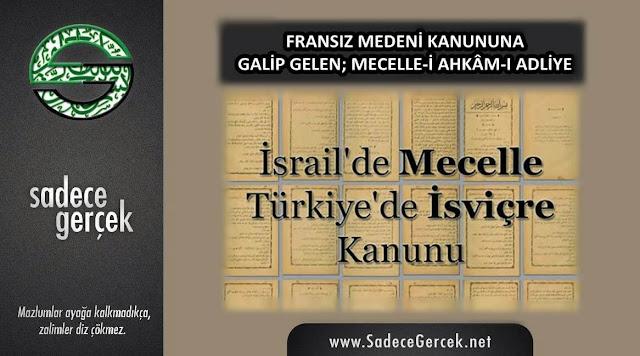 Fransız medeni kanununa galip gelen Mecelle