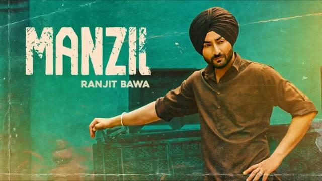 Manzil Lyrics – Ranjit Bawa