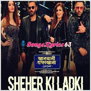 Sheher Ki Ladki Ki Lyrics Khandaani Shafakhana [2019]