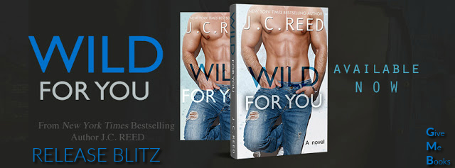 [New Release] WILD FOR YOU by JC Reed @JCReedAuthor @GiveMeBooksBlog #Excerpt #UBReview #Giveaway