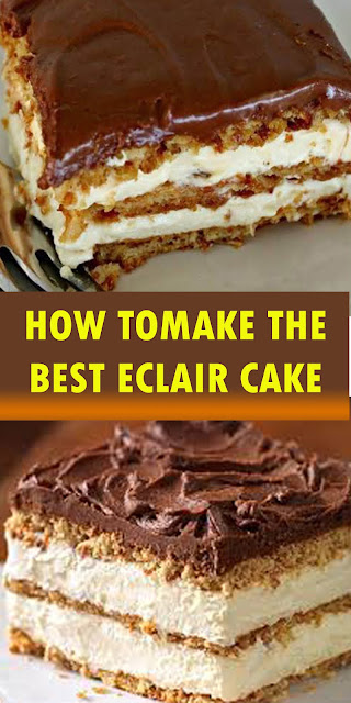 HOW TOMAKE THE BEST ECLAIR CAKE NO BAKE