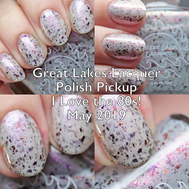 Great Lakes Lacquer Polish Pickup I Love the 80s! May 2019