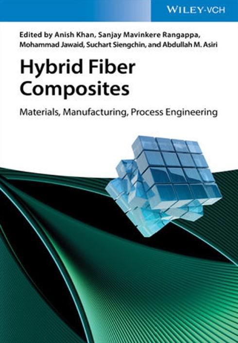 Hybrid Fiber Composites: Materials, Manufacturing, Process Engineering