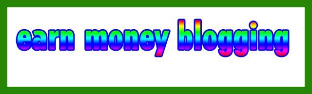 न्यू ब्लॉगर्स पैसा कैसे कमाए