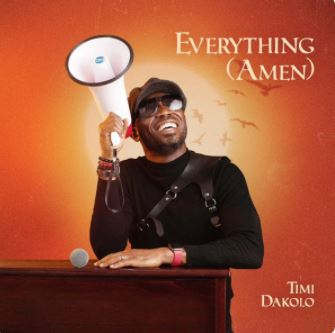 Everything Amen Timi Dakolo