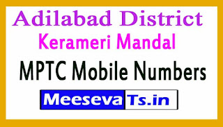 Kerameri Mandal MPTC Mobile Numbers List Adilabad District in Telangana State