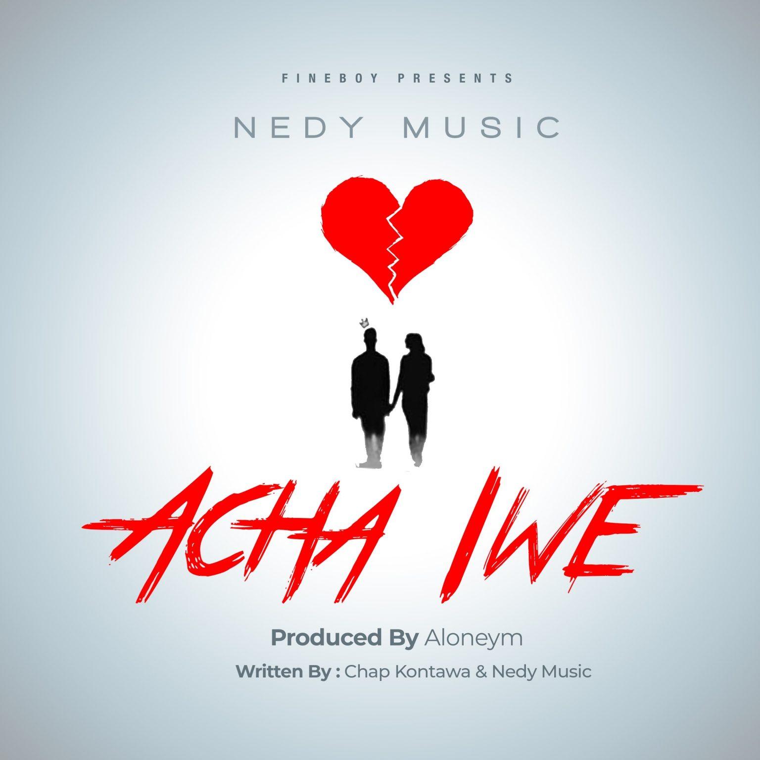 Nedy Music – Acha Iwe
