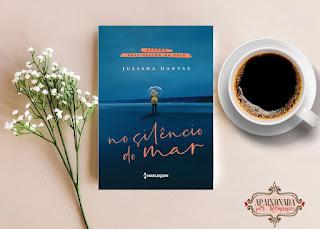 Livro No silêncio do mar Juliana Dantas  blog Apaixonada por Romances Lu Zuanon