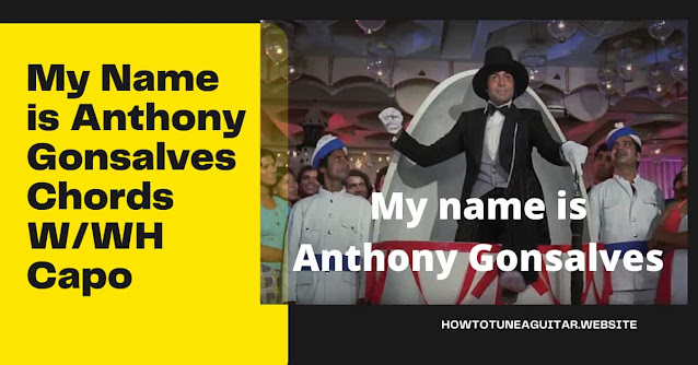 my name is Anthony Gonsalves chords