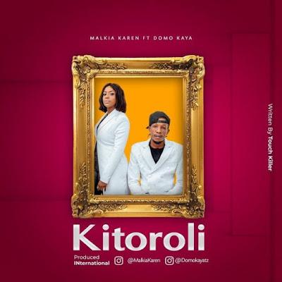 Karen Ft. Domo Kaya - Kitoroli