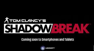 الإعلان عن لعبة Tom Clancy's ShadowBreak للجوالات الذكية و الأجهزة اللوحية