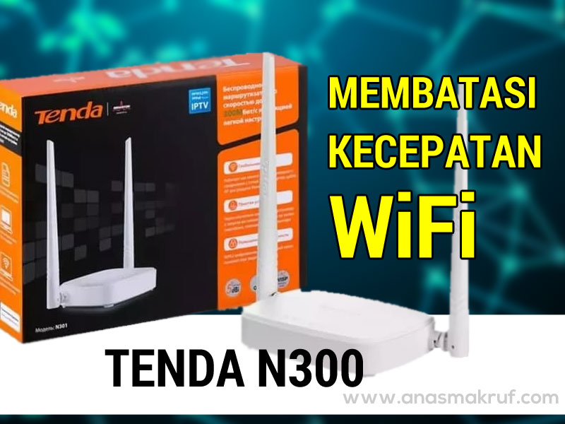 cara-membatasi-kecepatan-wifi-router-tenda-n300