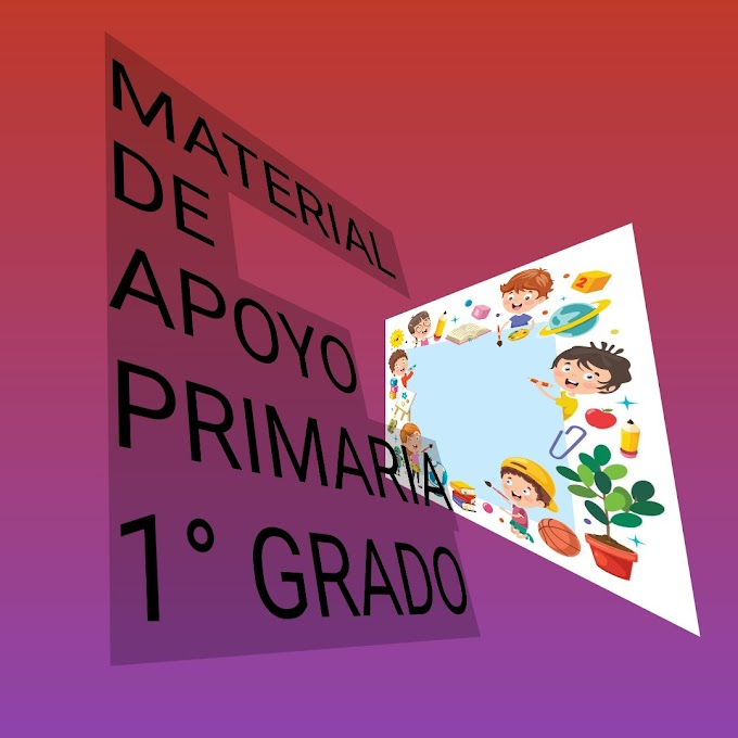 Material de Apoyo (Marzo-Abril) 1° Primaria