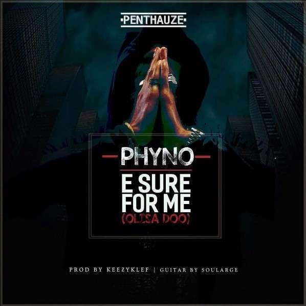 Download Phyno - 'E sure for me'(Olisa doo).