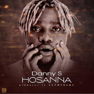 """Danny S – """"Hosanna"""" (Prod. Say My Name)"""