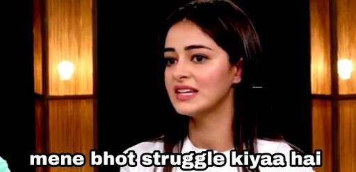 Anaya Pandey Struggle meme template
