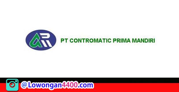 Lowongan Kerja PT. Contromatic Prima Mandiri Februari 2018